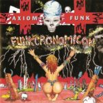 1995-axiom-funk-funkronomicon